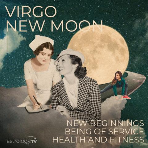New Moon in Virgo I Astrology.TV